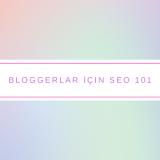 Bloggerlar İçin SEO 101